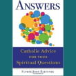 AnswersCatholicAdviceForYourSpiritualQuestionsFeatureImage2