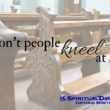 Why don't people kneel at Mass - SpiritualDirection.com