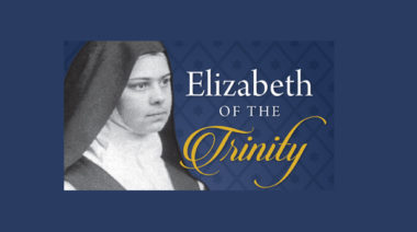 for post on Elizabeth of the Trinity's Lived Spirituality